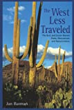 The West Less Traveled, Jan Bannan, 1555912613