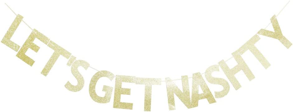 Let's Get Nashty Gold Glitter Banner Sign Garland for Bachelorette Party Decoration Bunting