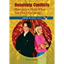 Resolving Conflicts: How To Get Along When You Don't Get Along (Issues in Focus Today)