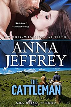 The Cattleman (Sons of Texas Book 2) by [Jeffrey, Anna]