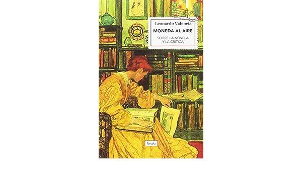 Moneda al aire: Sobre la novela y la crítica Fco. Javier Jimenez ...
