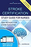 Stroke Certification Study Guide for Nurses: Q&A Review for Exam Success (Book + Free App)