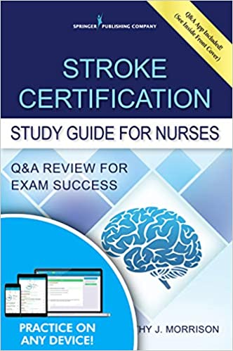 Stroke Certification Study Guide For Nurses Qa Review For Exam Success Book Free App St Edition