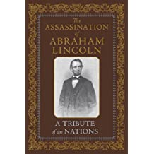 The Assassination of Abraham Lincoln, A Tribute of the Nations