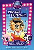 Littlest Pet Shop: Project FUN-way: Starring