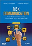 Risk Communication, Regina E. Lundgren and Andrea H. McMakin, 1118456939