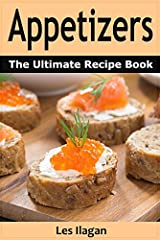 GET THE BEST APPETIZER RECIPES!Are you looking for scrumptious appetizer recipes that you can serve as a meal starter or something to serve your guests when hosting a dinner or cocktail party?This book will surely provide for you! It contains...