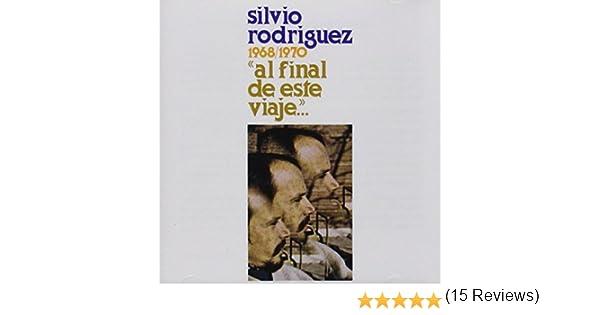 Al Final De Este Viaje: Silvio Rodriguez: Amazon.es: Música