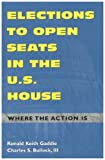 Elections to Open Seats in the U. S. House, Ronald Keith Gaddie and Charles S. Bullock, 0742508609