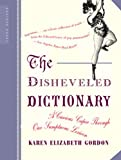 The Disheveled Dictionary, Karen Elizabeth Gordon, 0618381961