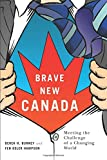 Brave New Canada: Meeting the Challenge of a Changing World