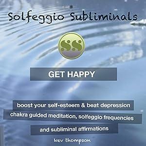 Get Happy, Boost Your Self-Esteem & Beat Depression Audiobook