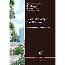 La «Société à Objet Social Étendu»: Un nouveau statut pour l'entreprise (Économie et gestion) (French Edition)