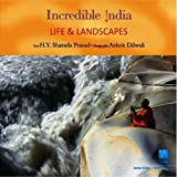 Life and Landscape - Incredible India, H. Y. Sharada Prasad, 8183280692