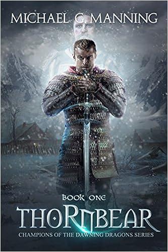 Thornbear (Champions of the Dawning Dragons, #1 - Michael G. Manning