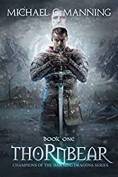 Thornbear (Champions of the Dawning Dragons Book 1) (English Edition)