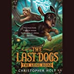 The Last Dogs: The Long Road | Christopher Holt