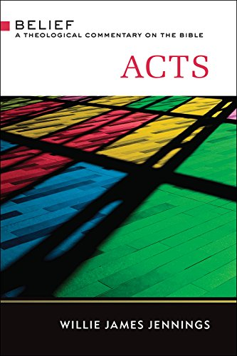 Acts: A Theological Commentary on the Bible (Belief: a Theological Commentary on the Bible)
