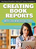 Creating Book Reports with Cool New Digital Tools, Gina Hagler, 1477718346