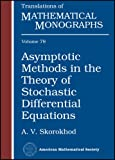 Asymptotic Methods in the Theory of Stochastic Differential Equations, A. V. Skorokhod, 0821846868