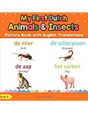My First Dutch Animals & Insects Picture Book with English Translations: Bilingual Early Learning & Easy Teaching Dutch Books for Kids