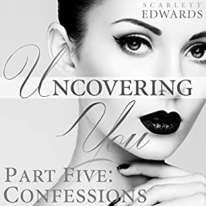 Uncovering You 5: Confessions Audiobook