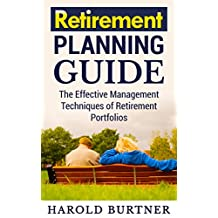 Retirement Planning Guide: The Effective Management Techniques of Retirement Portfolios