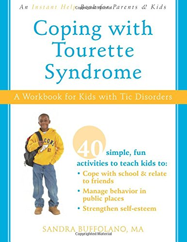 Coping With Tourette Syndrome  A Workbook For Kids With Tic Disorders