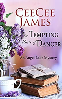 The Tempting Taste of Danger: An Angel Lake Mystery (Walking Calamity Cozy Mystery Book 5) by [James, CeeCee]