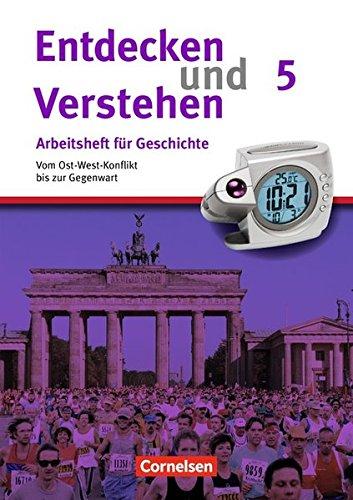 Entdecken und Verstehen - Arbeitshefte - Allgemeine Ausgabe: Heft 5 - Vom Ost-West-Konflikt bis zur Gegenwart: Arbeitsheft mit Lösungsheft