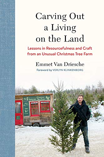 Carving Out a Living on the Land: Lessons in Resourcefulness and Craft from an Unusual Christmas Tree Farm]()