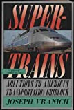 Supertrains, Joseph Vranich, 031209468X