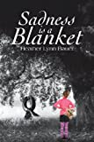 Sadness Is a Blanket, Heather Lynn Bauer, 1483603377