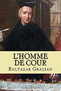 L'Homme de Cour par Baltasar Gracian