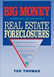 Big Money in Real Estate Foreclosures, Ted Thomas, 047154860X