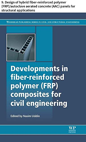 Developments in fiber-reinforced polymer (FRP) composites for civil engineering: 9. Design of hybrid fiber-reinforced polymer (FRP)/autoclave aerated concrete ... Series in Civil and Structural Engineering)