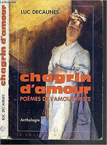 Chagrin D Amour Poemes De L Amour Triste Anthologie Collection