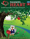 Manners of the Heart: An Elementary Character Education Curriculum