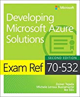 Exam Ref 70-532 Developing Microsoft Azure Solutions, 2nd Edition Front Cover