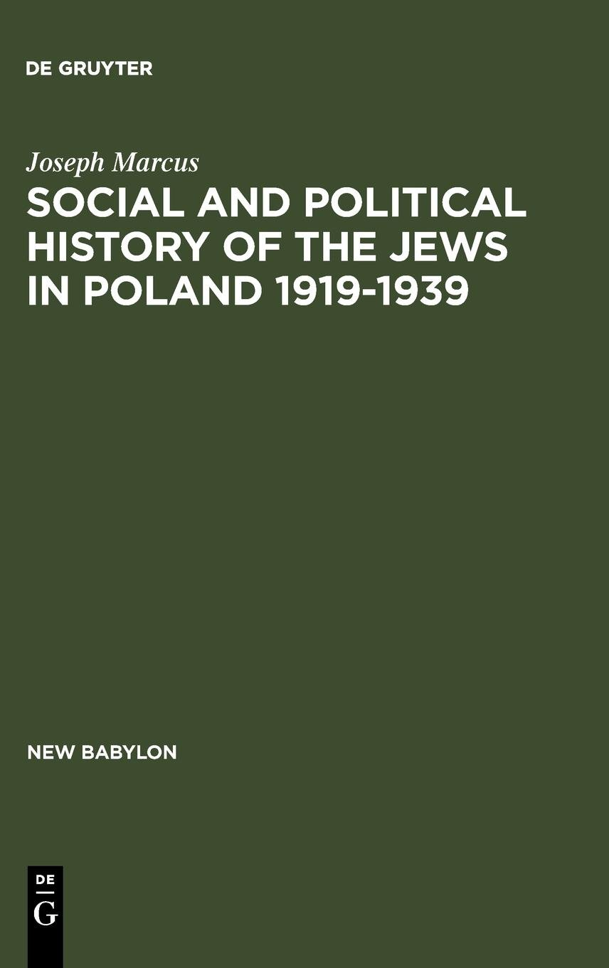 Social and political history of the jews in poland 1919 1939 new social and political history of the jews in poland 1919 1939 new babylon studies in the social sciences joseph marcus 9789027932396 amazon books fandeluxe Gallery