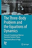 img - for The Three-Body Problem and the Equations of Dynamics: Poincar  s Foundational Work on Dynamical Systems Theory (Astrophysics and Space Science Library) book / textbook / text book