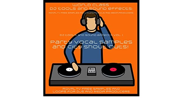 DJ Party Vocal Samples and Sound Effects Party People Get Up Pick Em