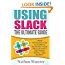 Using Slack: The Ultimate Guide