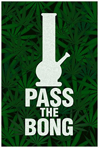 Pass-The-Bong-Leaf-Print-Background-Humorous-Funny-Marijuana-420-Weed-Mary-Jane-Dope-Poster-12x18