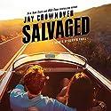Salvaged: A Saints of Denver Novel Audiobook by Jay Crownover Narrated by Burke Stevens, Carmen Vine