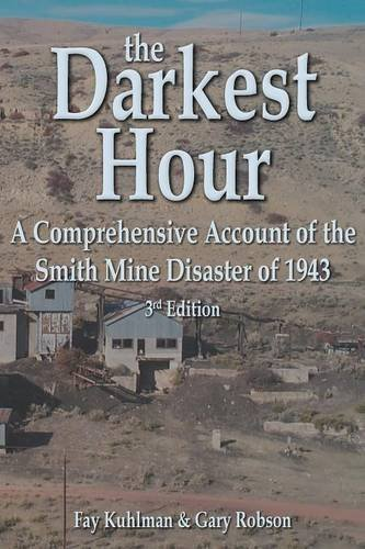 The Darkest Hour: A Comprehensive Account of the Smith Mine Disaster of - Robson Hours