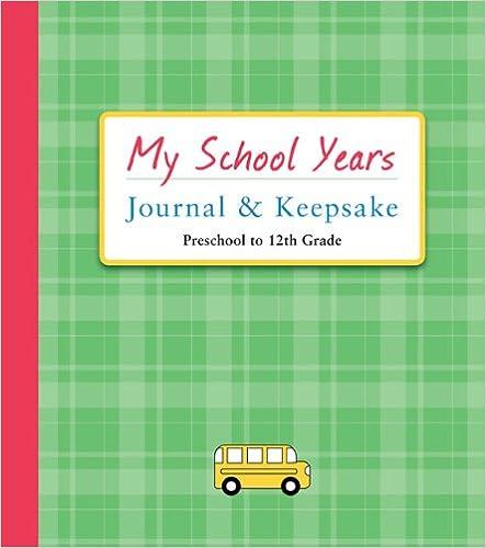 Download My School Years Journal & Keepsake: Preschool to 12th Grade PDF, azw (Kindle)