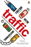 Front cover for the book Traffic: Why We Drive the Way We Do (and What It Says About Us) by Tom Vanderbilt