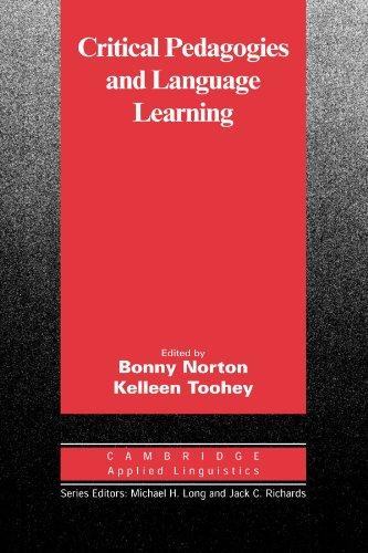 Critical Pedagogies and Language Learning (Cambridge Applied Linguistics)