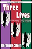 Image of Three Lives (Large Print Edition)